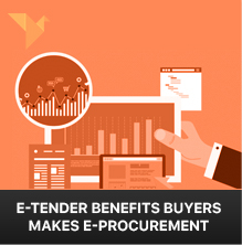 How E-Tender benefits buyers and makes e-procurement simple?