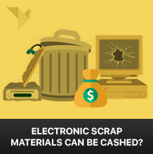 How electronic scrap materials can be cashed?